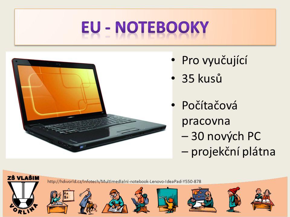 http://hdworld.cz/infotech/Multimedialni-notebook-Lenovo-IdeaPad-Y550-878 Pro vyučující 35 kusů Počítačová pracovna – 30 nových PC – projekční plátna