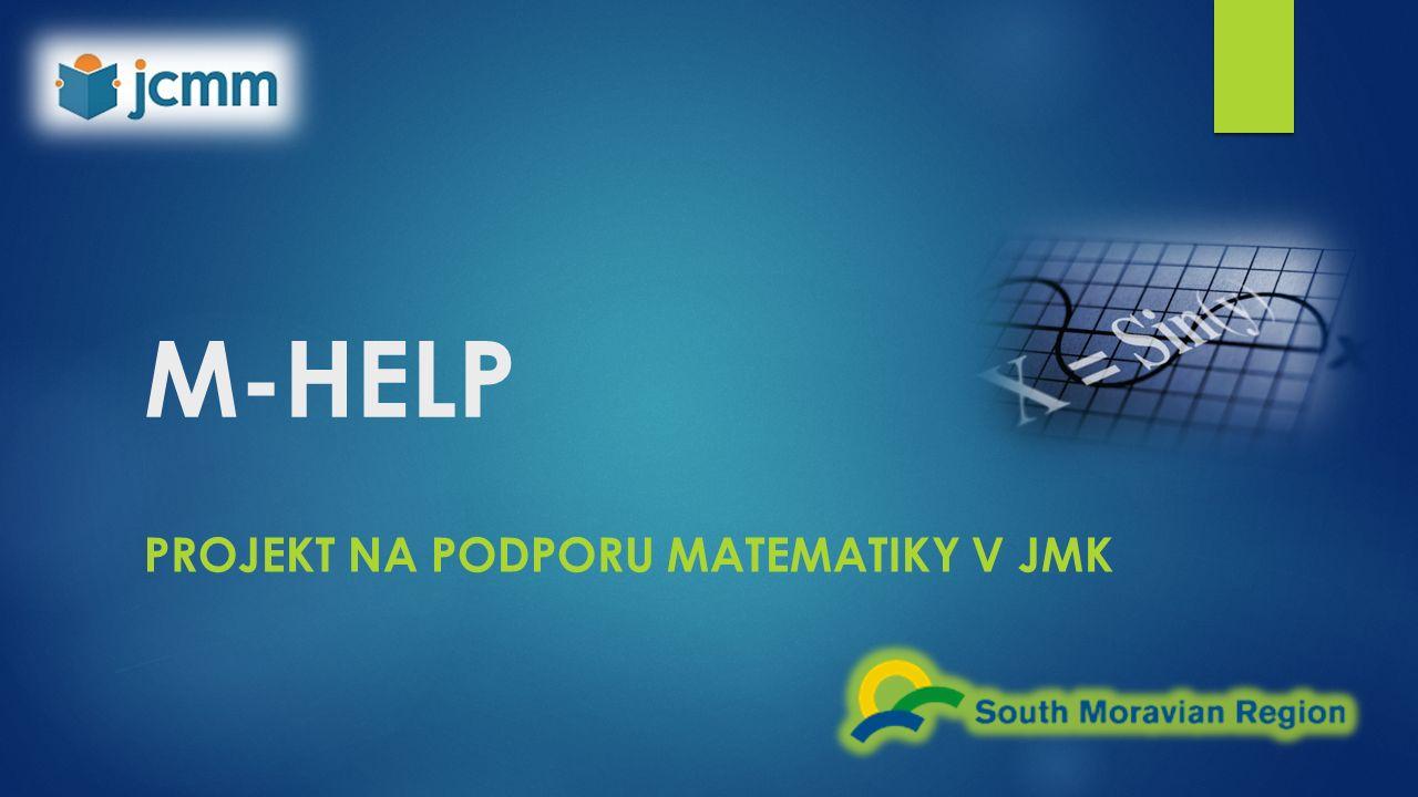 M-HELP PROJEKT NA PODPORU MATEMATIKY V JMK