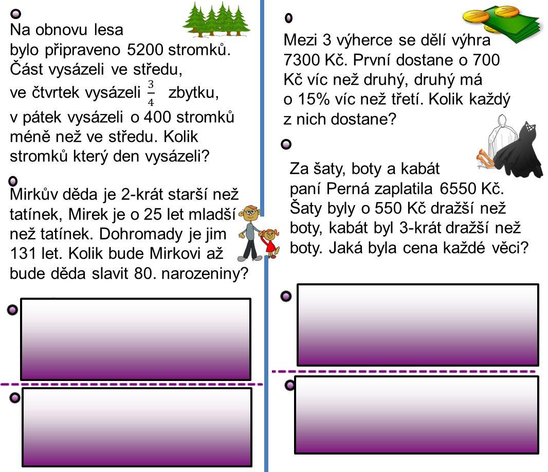 Mirkův děda je 2-krát starší než tatínek, Mirek je o 25 let mladší než tatínek.