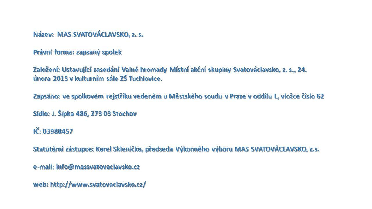 """MAS (""""Místní akční skupina ) SVATOVÁCLAVSKO, z.s.je spolkem podle zákona č."""