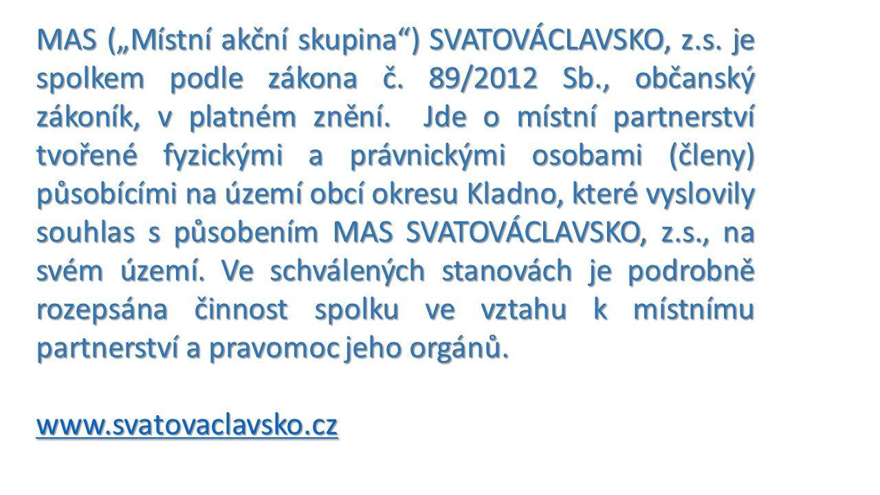 """MAS (""""Místní akční skupina ) SVATOVÁCLAVSKO, z.s. je spolkem podle zákona č."""