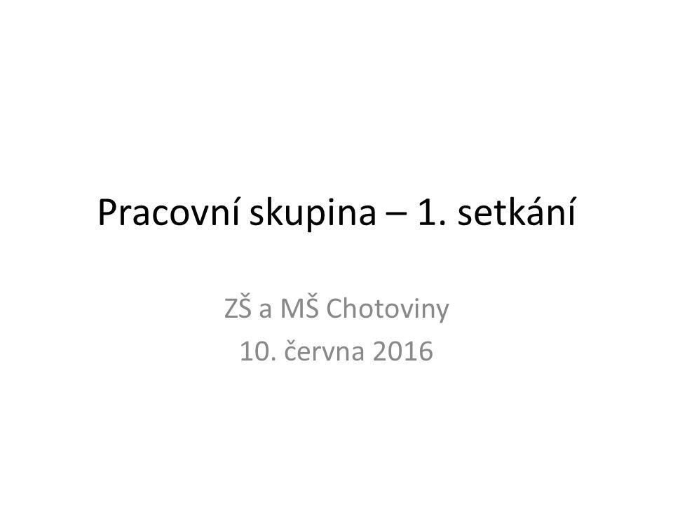 Pracovní skupina – 1. setkání ZŠ a MŠ Chotoviny 10. června 2016