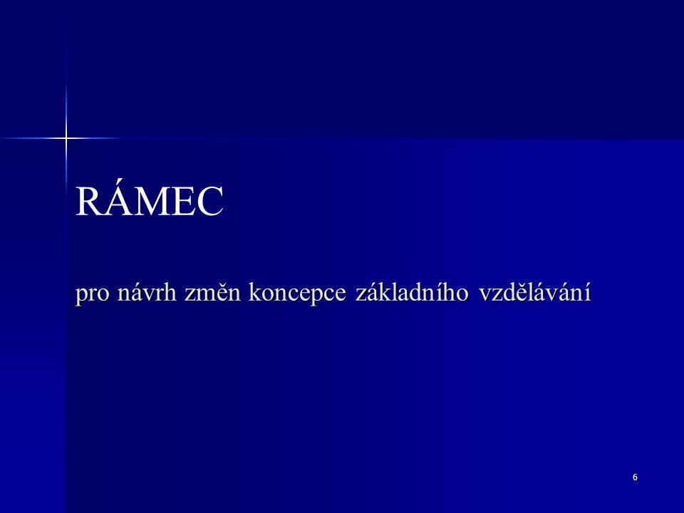 6 pro návrh změn koncepce základního vzdělávání RÁMEC pro návrh změn koncepce základního vzdělávání