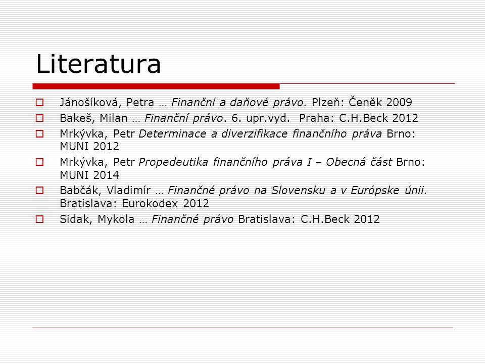 Literatura  Jánošíková, Petra … Finanční a daňové právo.