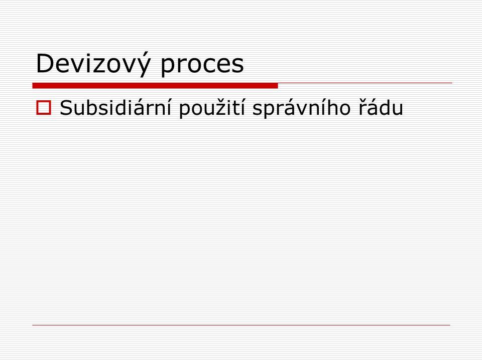 Devizový proces  Subsidiární použití správního řádu