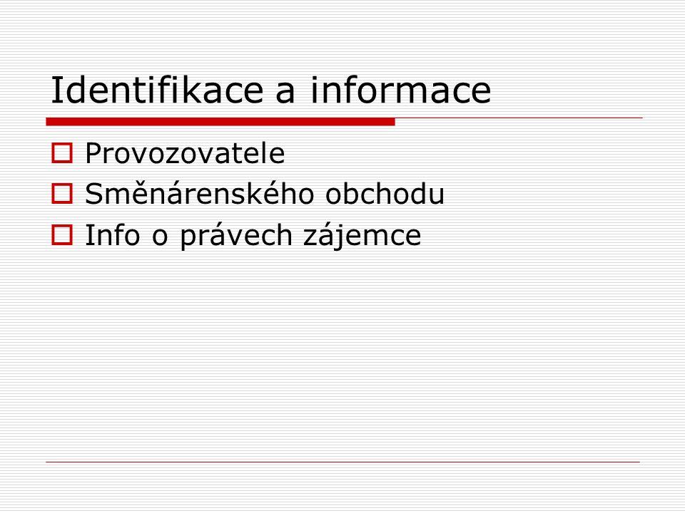 Identifikace a informace  Provozovatele  Směnárenského obchodu  Info o právech zájemce
