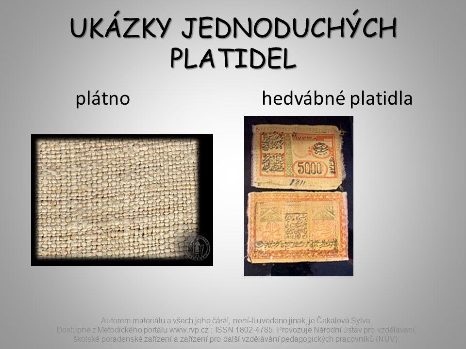 UKÁZKY JEDNODUCHÝCH PLATIDEL plátnohedvábné platidla Autorem materiálu a všech jeho částí, není-li uvedeno jinak, je Čekalová Sylva.
