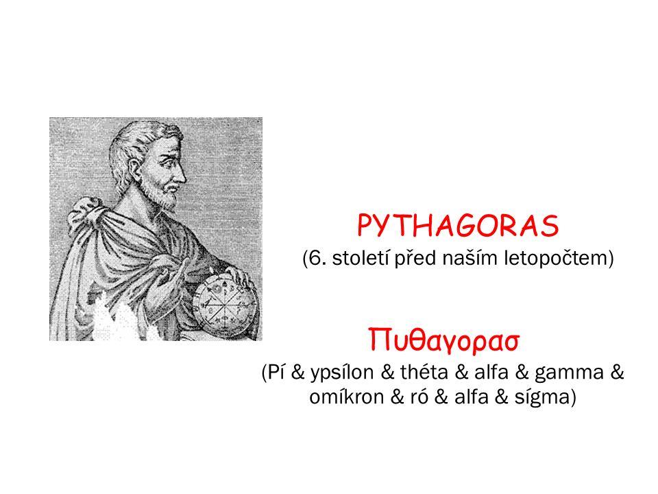 PYTAGORAS Pytagoras ze Samu byl řécký matematik, který žil v r.