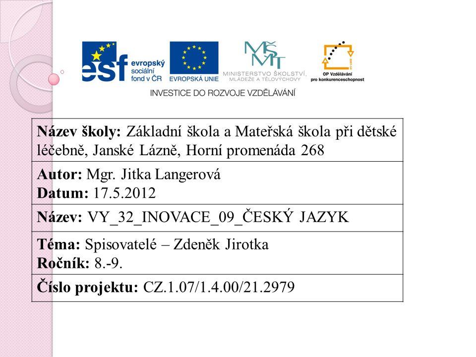 Zdroj: Vlastní tvorba Ilustrace: Zdeněk Jirotka.Www.google.cz [online].