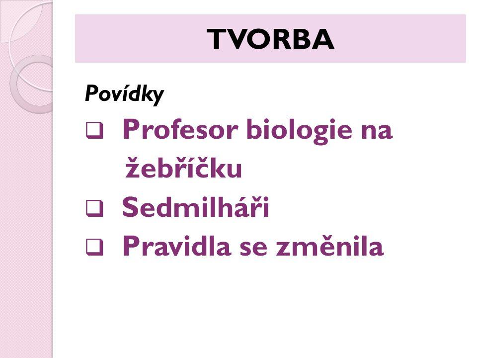 TVORBA Povídky  Profesor biologie na žebříčku  Sedmilháři  Pravidla se změnila