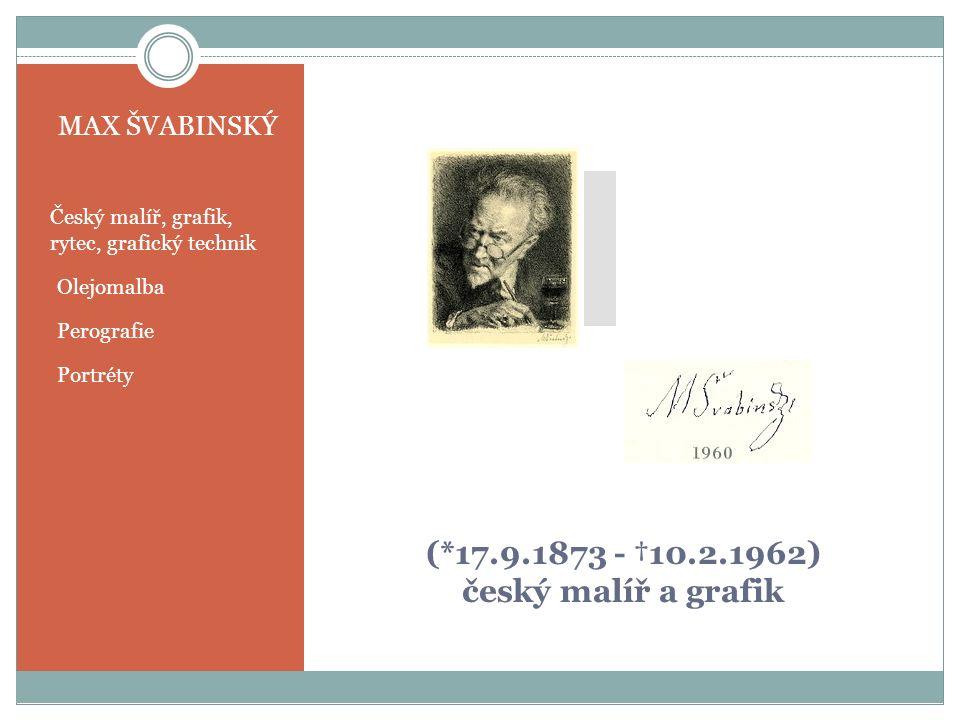 (*17.9.1873 - †10.2.1962) český malíř a grafik MAX ŠVABINSKÝ Český malíř, grafik, rytec, grafický technik - Olejomalba - Perografie - Portréty