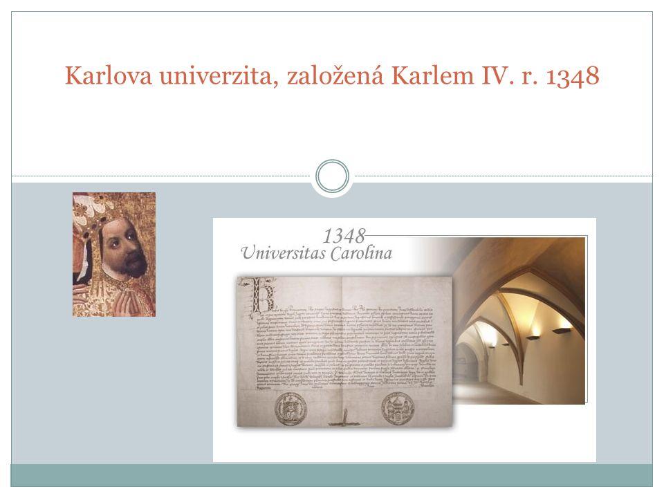 Karlova univerzita, založená Karlem IV. r. 1348