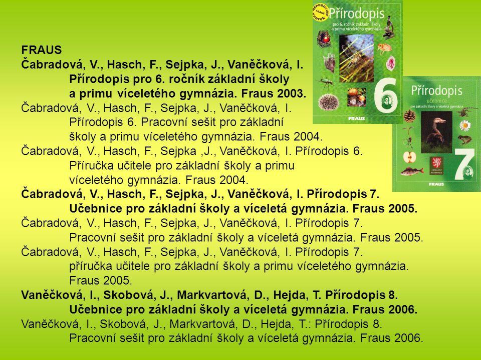 FRAUS Čabradová, V., Hasch, F., Sejpka, J., Vaněčková, I.