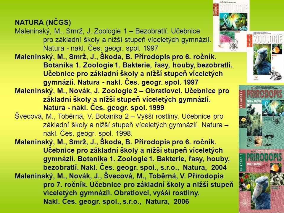 NATURA (NČGS) Maleninský, M., Smrž, J. Zoologie 1 – Bezobratlí.