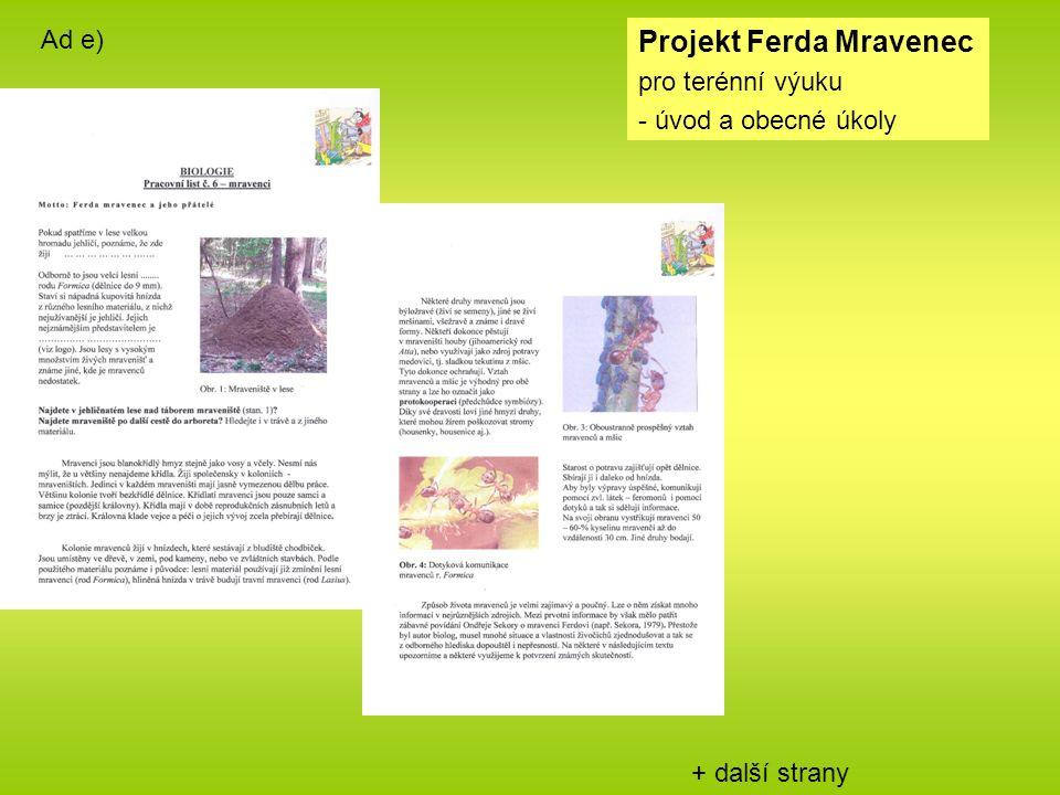 + další strany Projekt Ferda Mravenec pro terénní výuku - úvod a obecné úkoly Ad e)