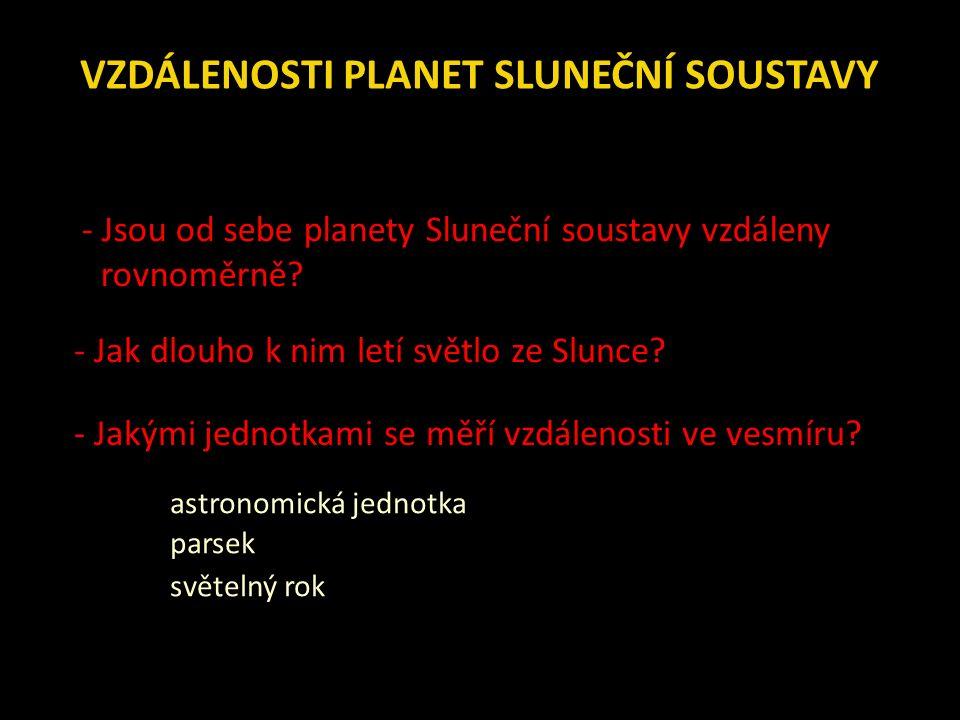 - Jsou od sebe planety Sluneční soustavy vzdáleny rovnoměrně.