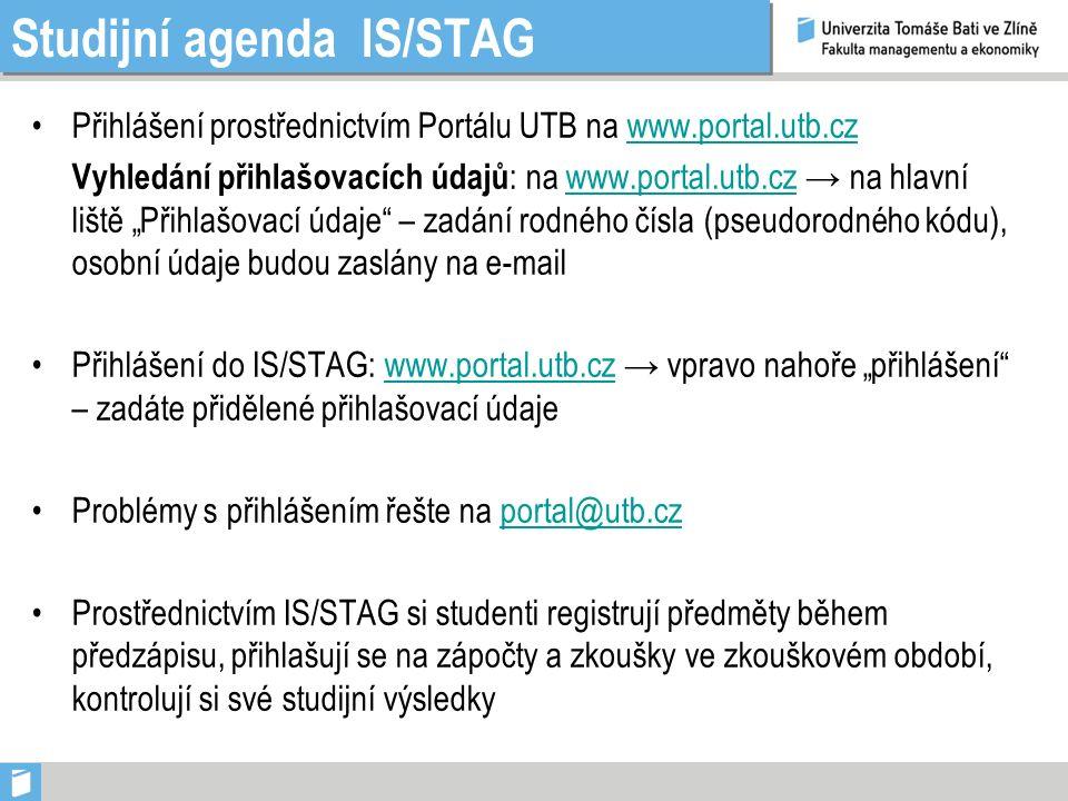 Studijní agenda IS/STAG Přihlášení prostřednictvím Portálu UTB na www.portal.utb.czwww.portal.utb.cz Vyhledání přihlašovacích údajů : na www.portal.ut