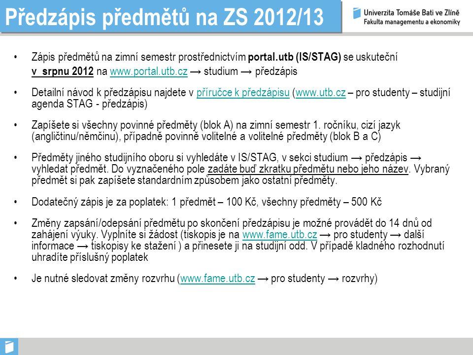 Předzápis předmětů na ZS 2012/13 Zápis předmětů na zimní semestr prostřednictvím portal.utb (IS/STAG) se uskuteční v srpnu 2012 na www.portal.utb.cz →
