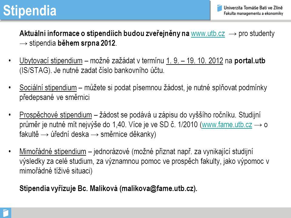 Stipendia Aktuální informace o stipendiích budou zveřejněny na www.utb.cz → pro studenty → stipendia během srpna 2012.www.utb.cz Ubytovací stipendium – možné zažádat v termínu 1.
