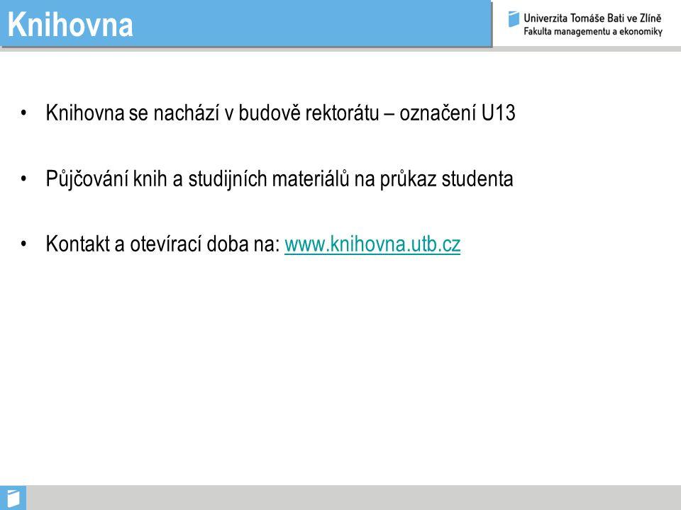 Knihovna Knihovna se nachází v budově rektorátu – označení U13 Půjčování knih a studijních materiálů na průkaz studenta Kontakt a otevírací doba na: www.knihovna.utb.czwww.knihovna.utb.cz