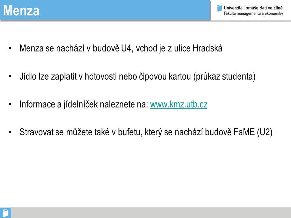 Menza Menza se nachází v budově U4, vchod je z ulice Hradská Jídlo lze zaplatit v hotovosti nebo čipovou kartou (průkaz studenta) Informace a jídelníček naleznete na: www.kmz.utb.czwww.kmz.utb.cz Stravovat se můžete také v bufetu, který se nachází budově FaME (U2)