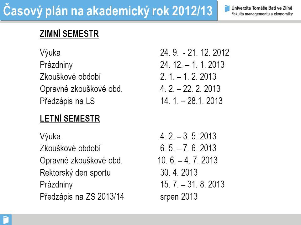 Časový plán na akademický rok 2012/13 ZIMNÍ SEMESTR Výuka 24. 9. - 21. 12. 2012 Prázdniny 24. 12. – 1. 1. 2013 Zkouškové období2. 1. – 1. 2. 2013 Opra