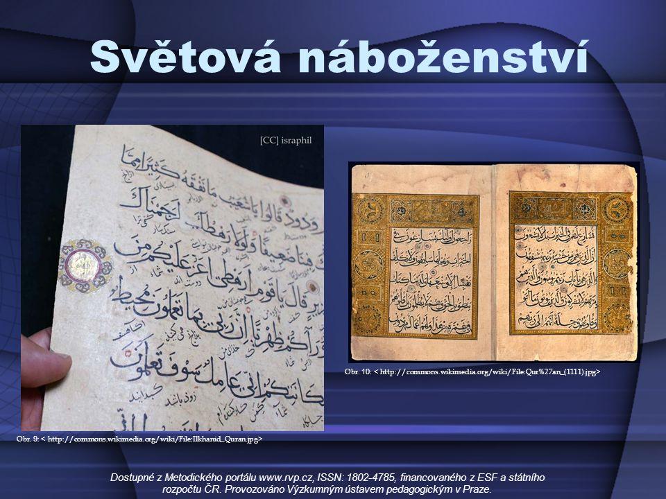Světová náboženství Dostupné z Metodického portálu www.rvp.cz, ISSN: 1802-4785, financovaného z ESF a státního rozpočtu ČR.