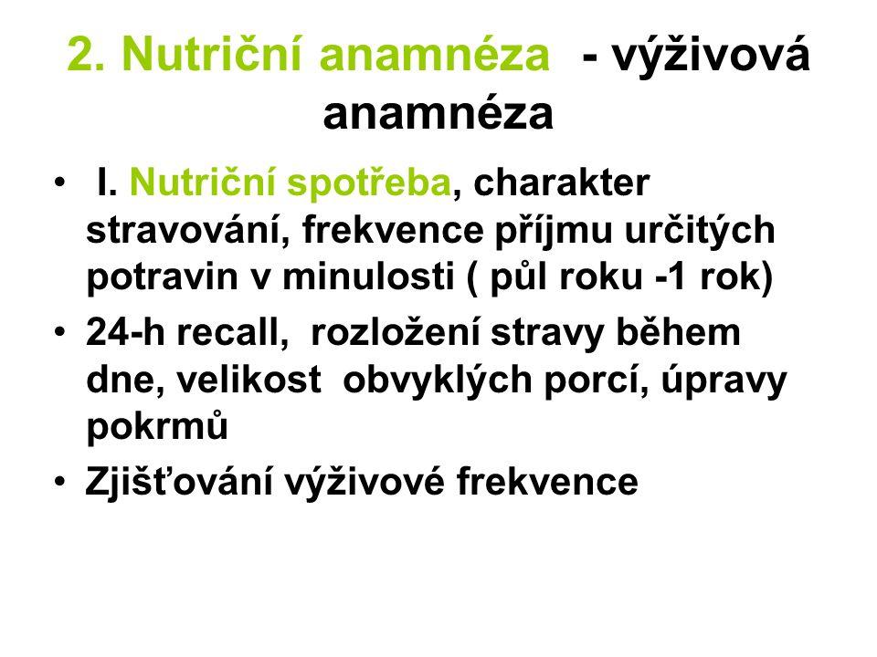 2. Nutriční anamnéza - výživová anamnéza I.