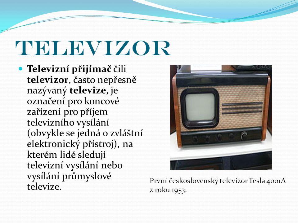 Televizor Televizní přijímač čili televizor, často nepřesně nazývaný televize, je označení pro koncové zařízení pro příjem televizního vysílání (obvyk