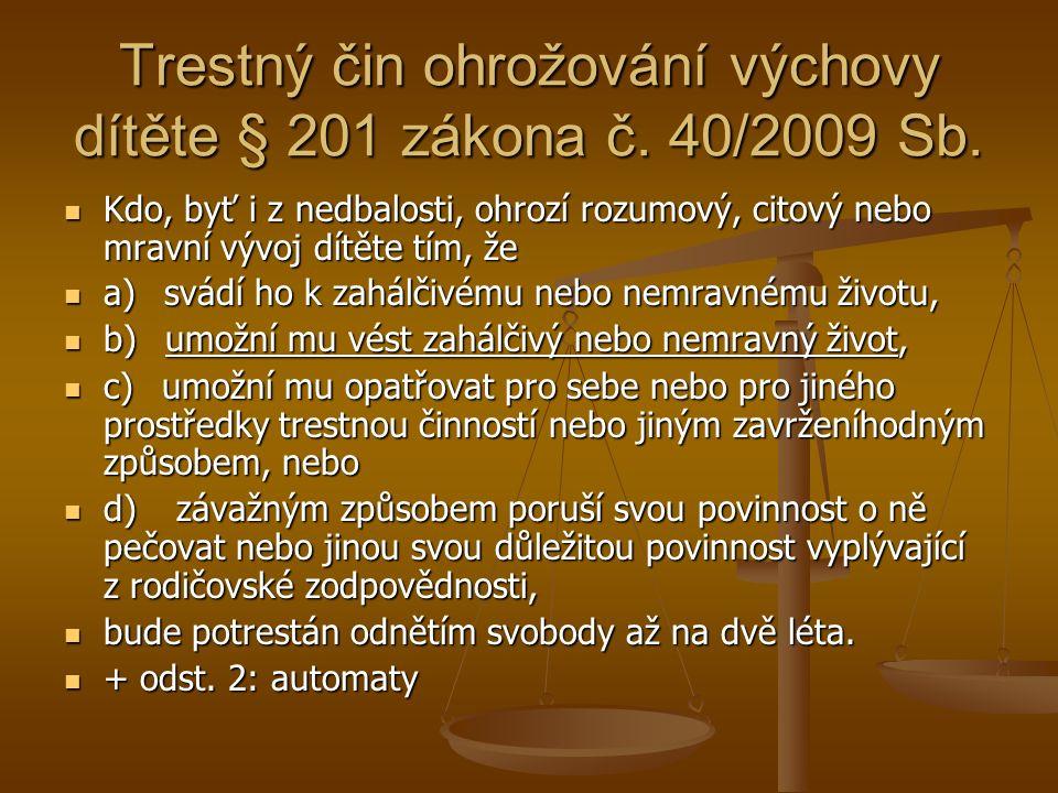Trestný čin ohrožování výchovy dítěte § 201 zákona č.