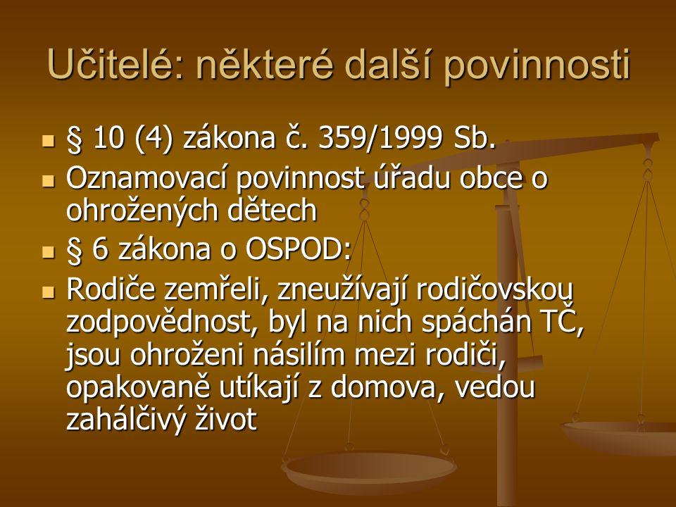 Učitelé: některé další povinnosti § 10 (4) zákona č.
