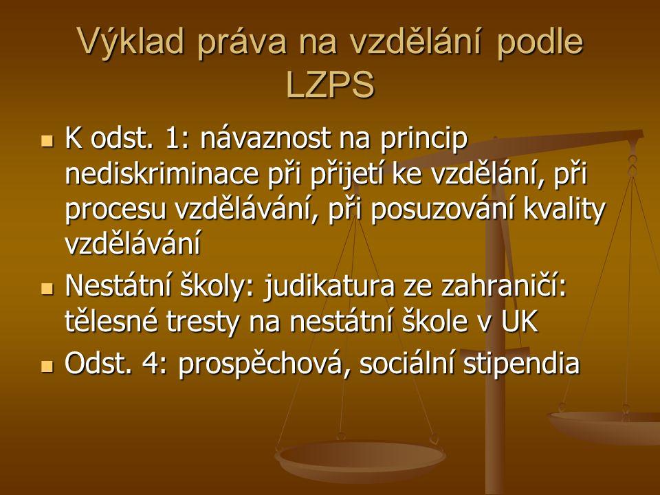 Výklad práva na vzdělání podle LZPS K odst.