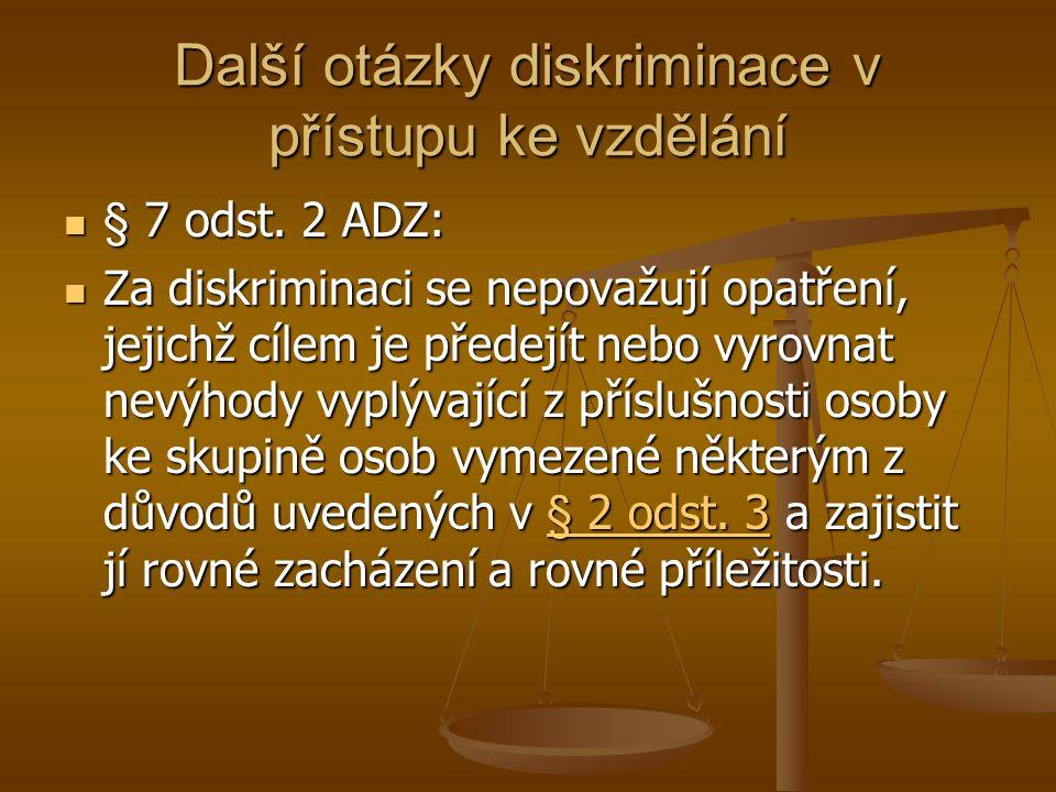 Další otázky diskriminace v přístupu ke vzdělání § 7 odst.