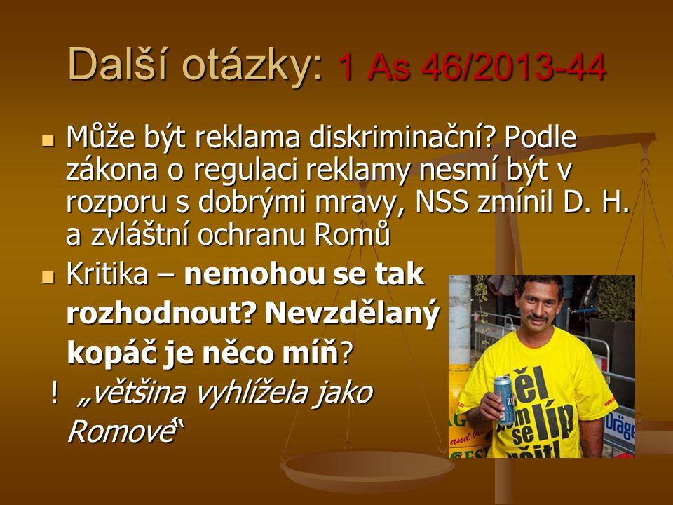 Další otázky: 1 As 46/2013-44 Může být reklama diskriminační.