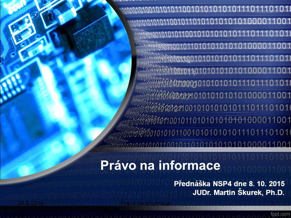 Právo na informace Přednáška NSP4 dne 8. 10. 2015 JUDr.