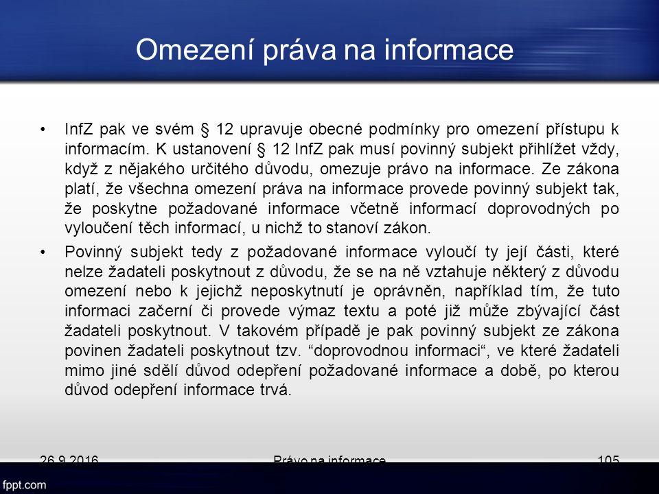 Omezení práva na informace InfZ pak ve svém § 12 upravuje obecné podmínky pro omezení přístupu k informacím.