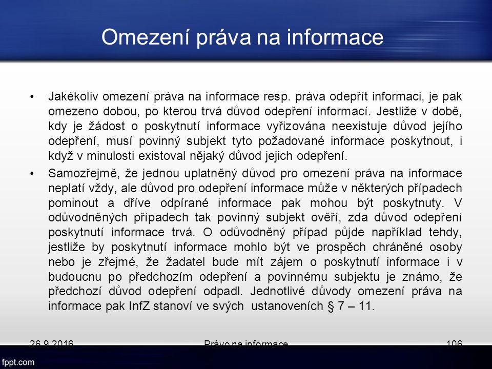 Omezení práva na informace Jakékoliv omezení práva na informace resp.