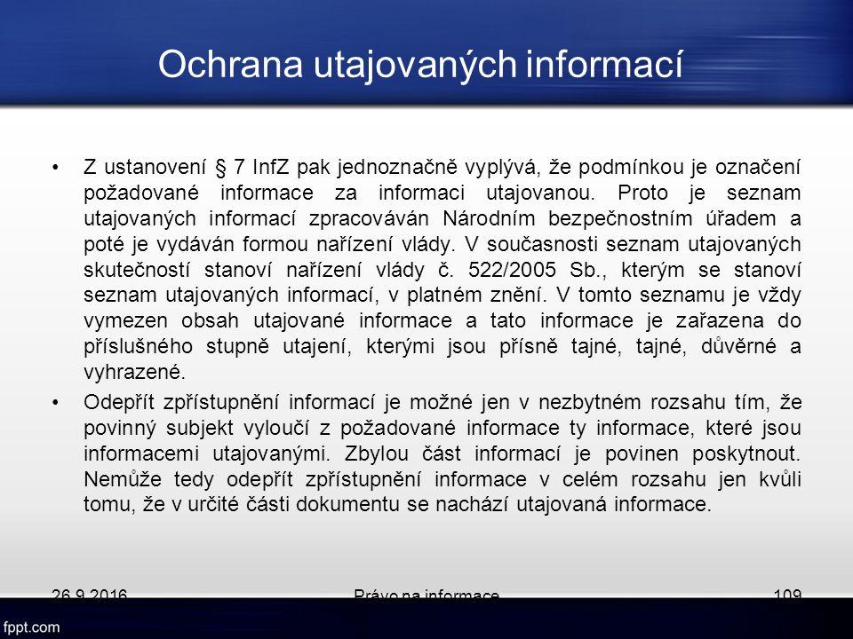 Ochrana utajovaných informací Z ustanovení § 7 InfZ pak jednoznačně vyplývá, že podmínkou je označení požadované informace za informaci utajovanou.