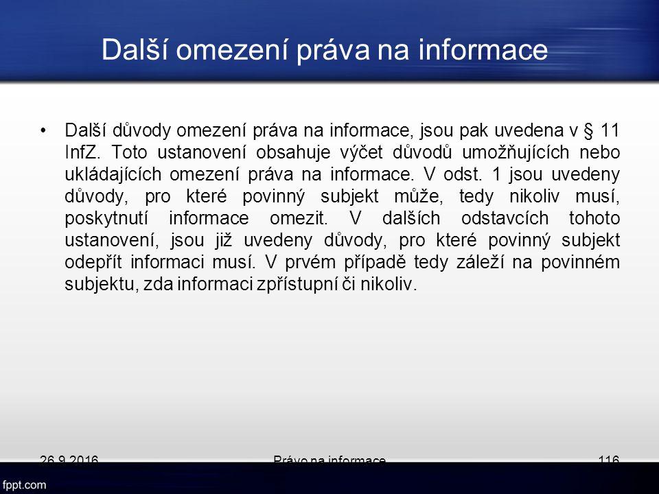 Další omezení práva na informace Další důvody omezení práva na informace, jsou pak uvedena v § 11 InfZ.