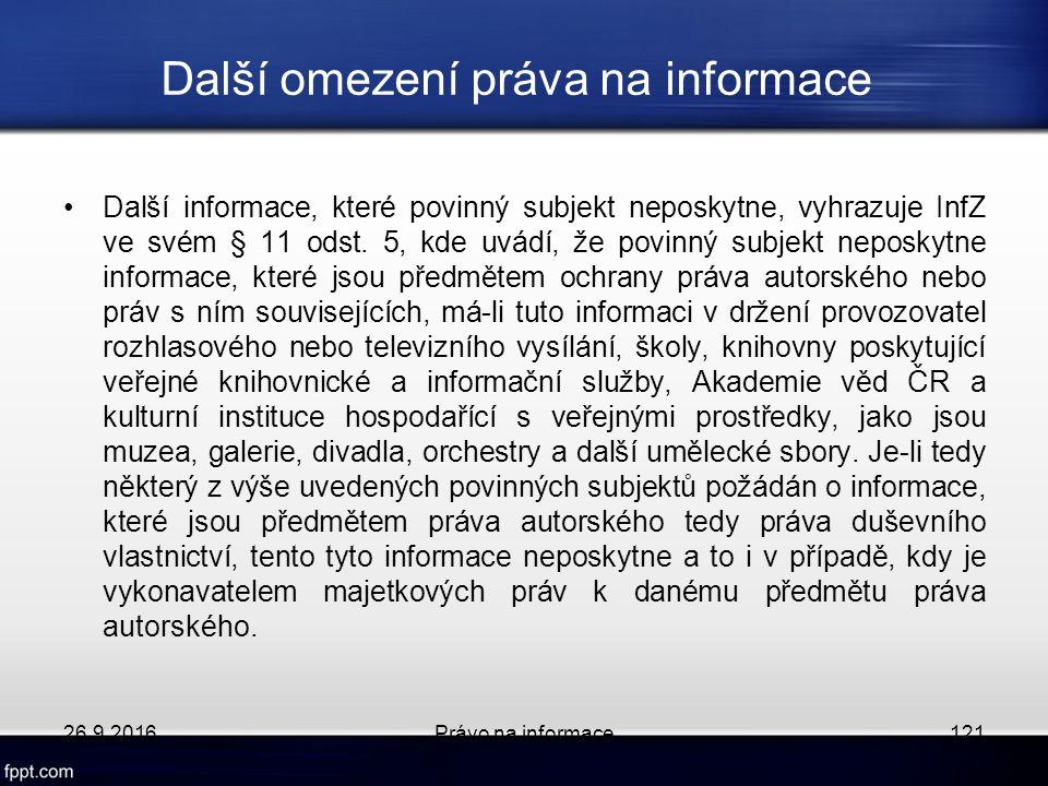 Další omezení práva na informace Další informace, které povinný subjekt neposkytne, vyhrazuje InfZ ve svém § 11 odst.