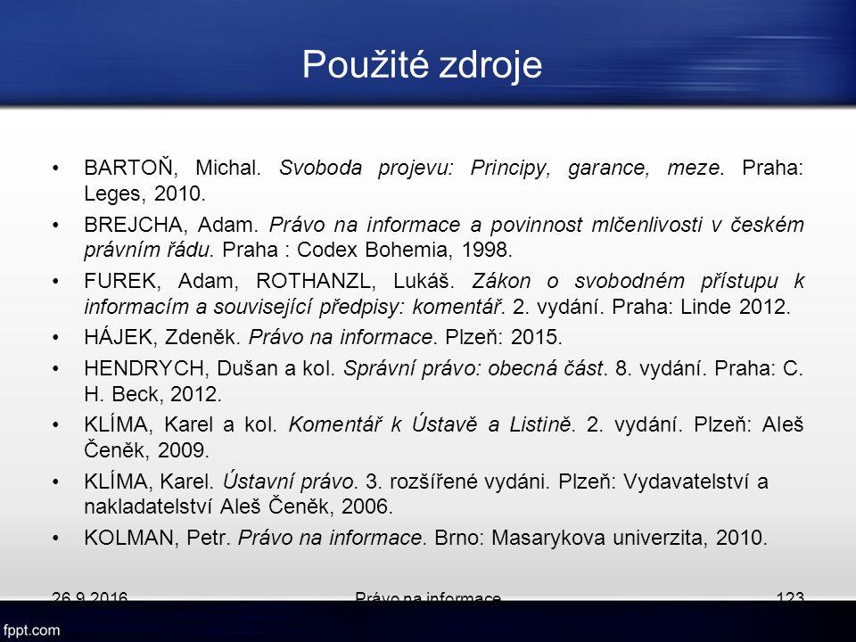 Použité zdroje BARTOŇ, Michal. Svoboda projevu: Principy, garance, meze.