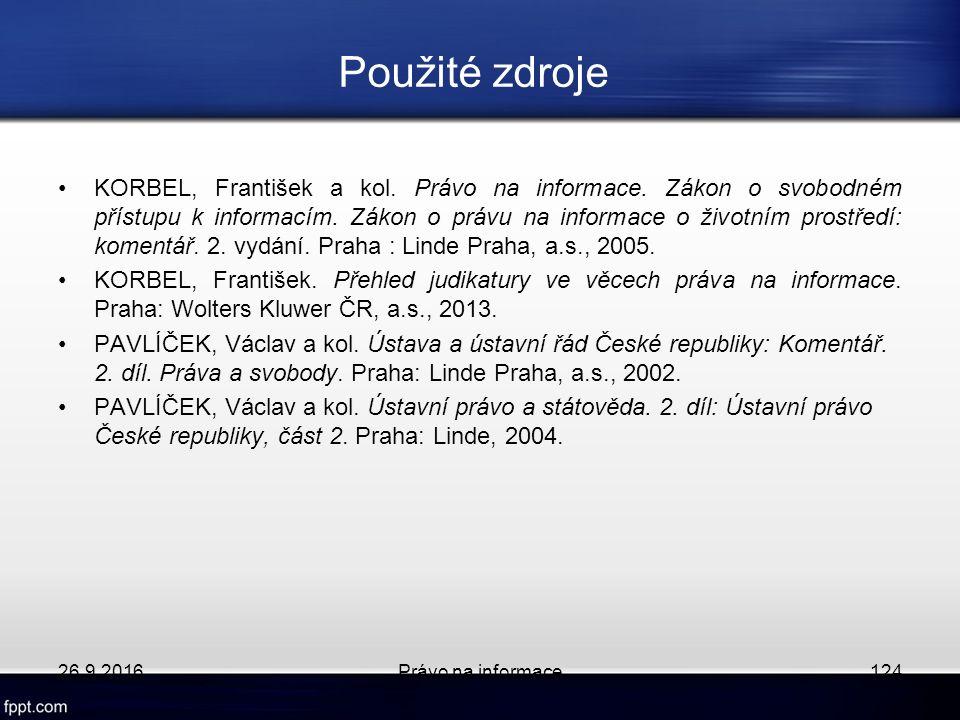 Použité zdroje KORBEL, František a kol. Právo na informace.