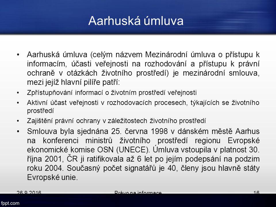 Aarhuská úmluva Aarhuská úmluva (celým názvem Mezinárodní úmluva o přístupu k informacím, účasti veřejnosti na rozhodování a přístupu k právní ochraně v otázkách životního prostředí) je mezinárodní smlouva, mezi jejíž hlavní pilíře patří: Zpřístupňování informací o životním prostředí veřejnosti Aktivní účast veřejnosti v rozhodovacích procesech, týkajících se životního prostředí Zajištění právní ochrany v záležitostech životního prostředí Smlouva byla sjednána 25.