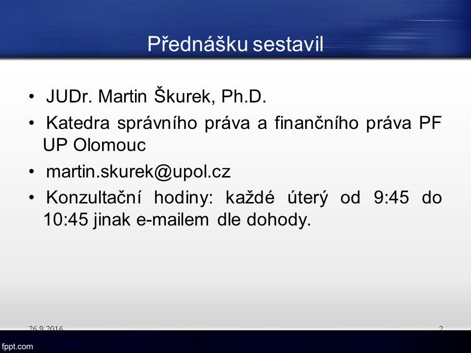 Přednášku sestavil JUDr. Martin Škurek, Ph.D.