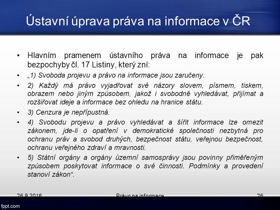 Ústavní úprava práva na informace v ČR Hlavním pramenem ústavního práva na informace je pak bezpochyby čl.