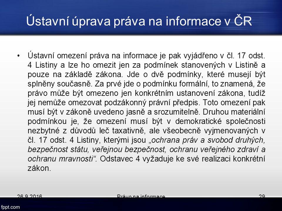 Ústavní úprava práva na informace v ČR Ústavní omezení práva na informace je pak vyjádřeno v čl.