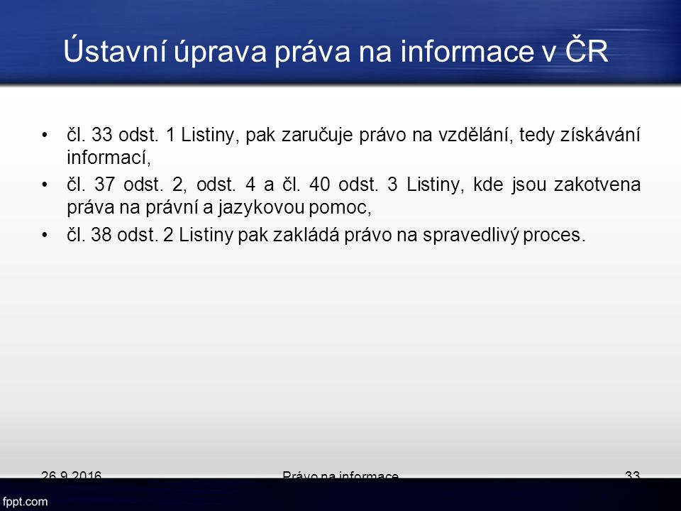 Ústavní úprava práva na informace v ČR čl. 33 odst.