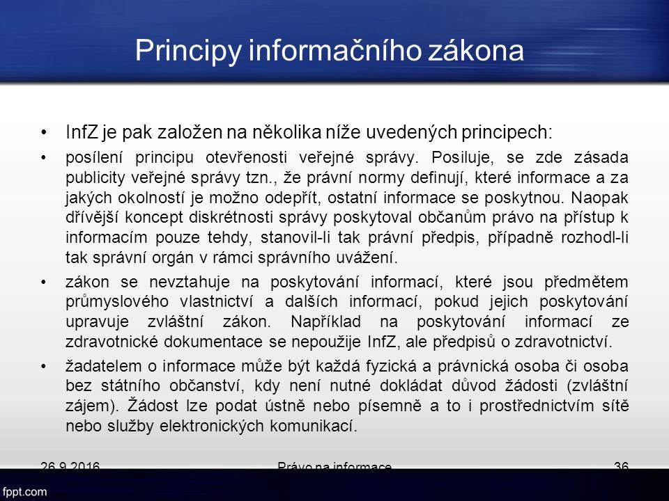 Principy informačního zákona InfZ je pak založen na několika níže uvedených principech: posílení principu otevřenosti veřejné správy.