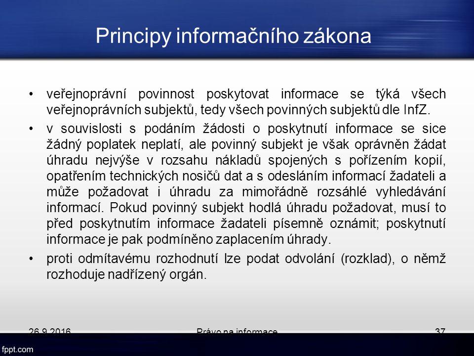 Principy informačního zákona veřejnoprávní povinnost poskytovat informace se týká všech veřejnoprávních subjektů, tedy všech povinných subjektů dle InfZ.