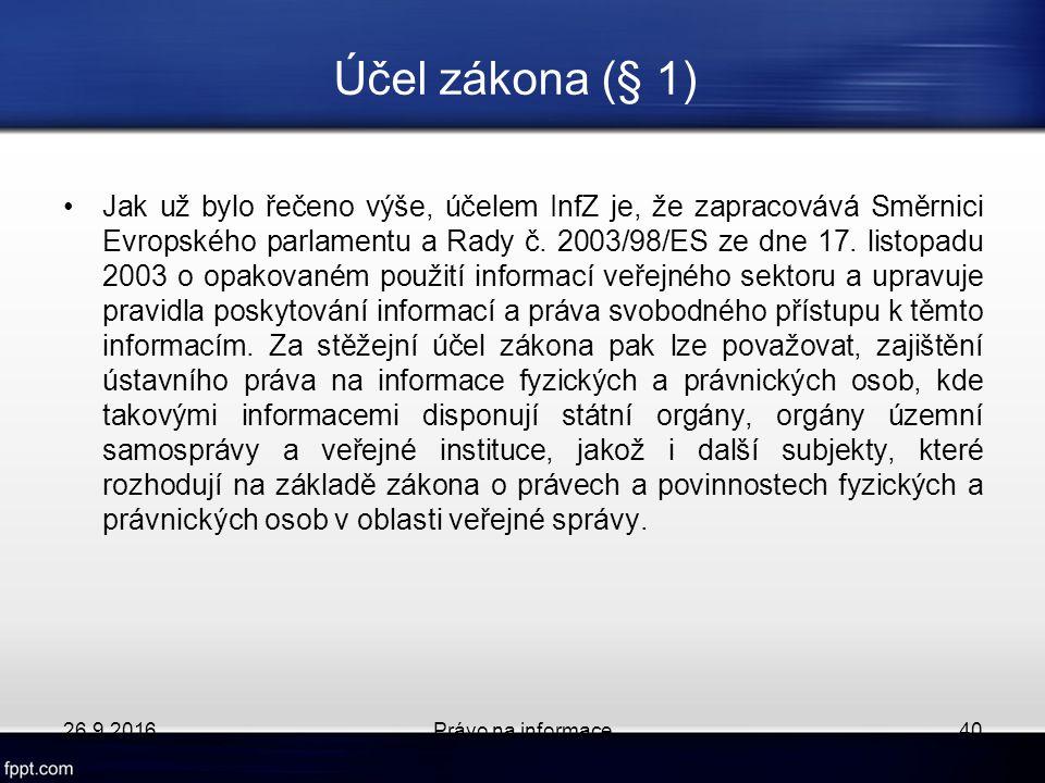 Účel zákona (§ 1) Jak už bylo řečeno výše, účelem InfZ je, že zapracovává Směrnici Evropského parlamentu a Rady č.